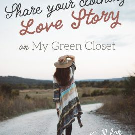Share Your Clothing Love Story – Call for submissions!